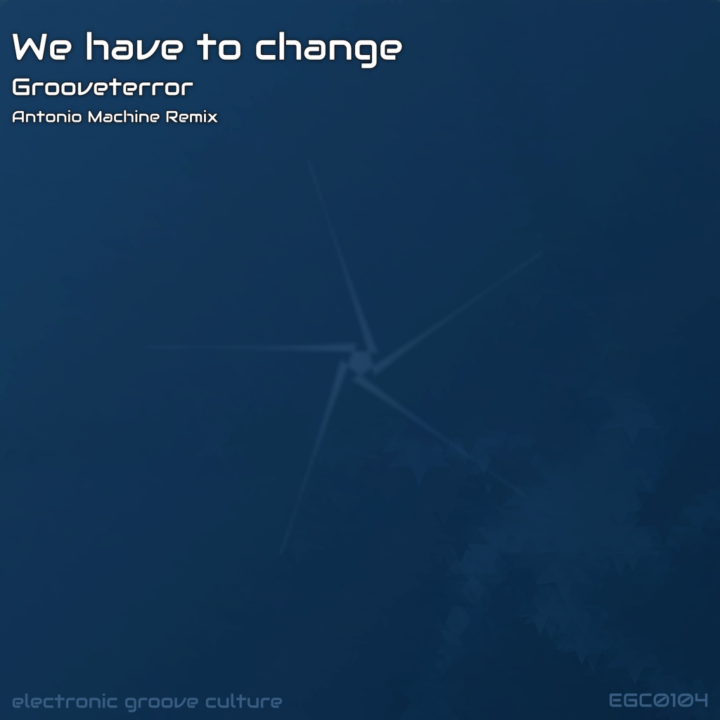 Grooveterror - We have to change